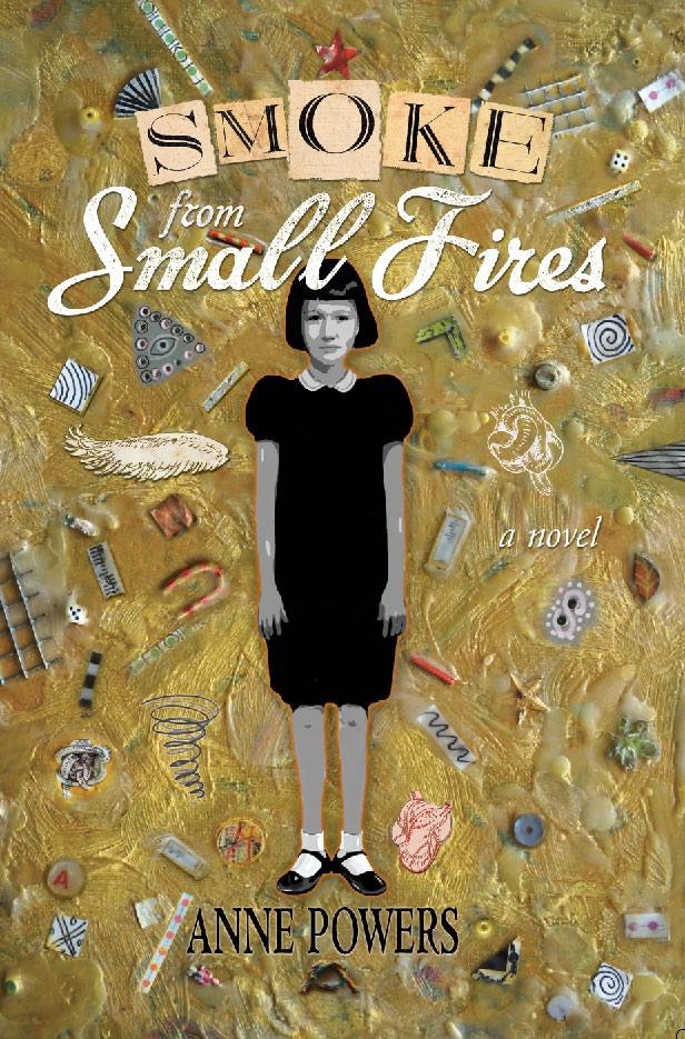 Smoke From Small Fires by Anne Powers