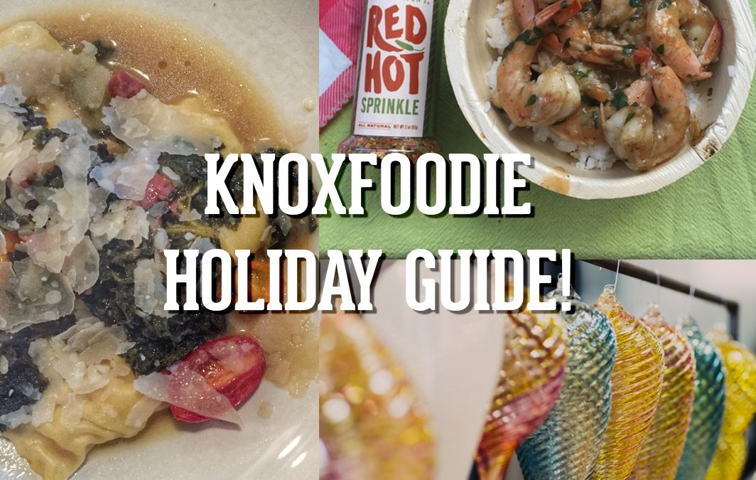 Knoxfoodie Holiday Guide for Knoxville!
