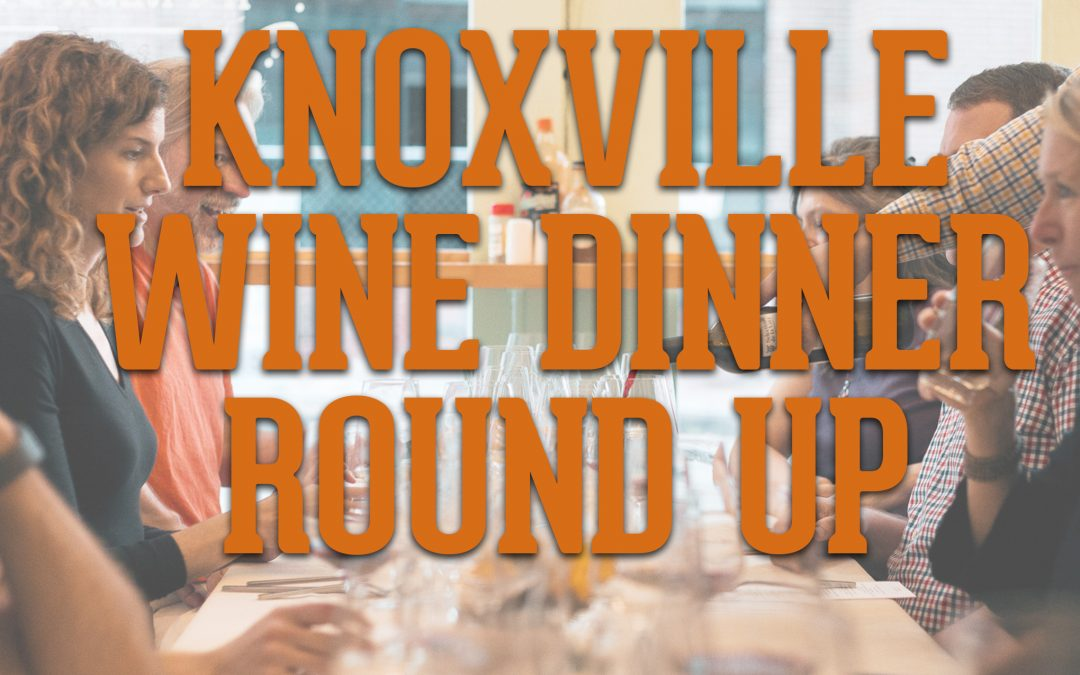 Wine Lovers Have Many Dinner Choices in Knoxville!