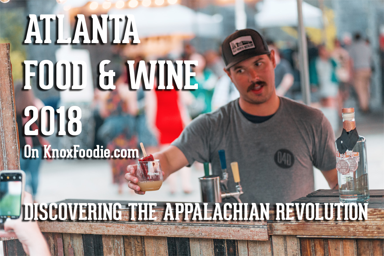 Appalachian Cuisine Breaking Free of the Stereotype – Atlanta Food & Wine Festival 2018