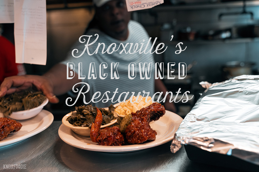 Knoxville Black and POC Owned Restaurants